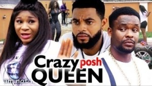 Crazy Posh Queen Season 3&4 - (Destiny Etiko & Zubby Micheal) 2019